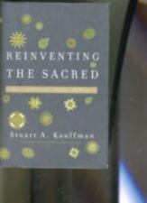 Reinventing the Sacred : A New View of Science, Reason and Religion by Stuart A.