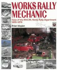Works Rally Mechanic: Tales of the BMC/BL Works Ral... by Moylan, Brian Hardback