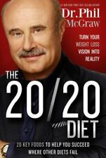 The 20/20 Diet : Turn Your Weight Loss Vision into Reality by Phil McGraw