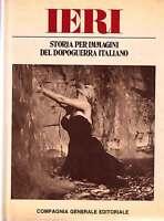 STORIA PER IMMAGINI DEL DOPOGUERRA ITALIANO - 2° VOLUME - IERI