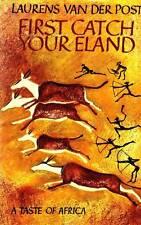 VAN DER POST Laurens (1906 - 1996), First Catch your Eland. A taste of Africa