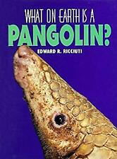 What on Earth Is a Pangolin? by Riccuiti, Edward R.