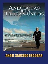 Anécdotas de un Trotamundos : Marino y Aeroviajero Internacional by Angel...