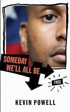 New, Someday We'll All Be Free, Kevin Powell, Book