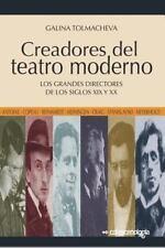 Creadores Del Teatro Moderno : Los Grandes Directores de Los Siglos XIX y XX...