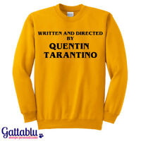 Felpa girocollo unisex uomo o donna Written and directed by Quentin Tarantino