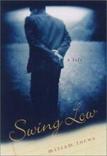 Swing Low : A Life by Miriam Toews (2001, Hardcover) 1st US edition