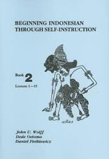 Beginning Indonesian Through Self-Instruction, Book 2 [Lessons 1 - 15] by John