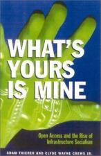 What's Yours is Mine: Open Access and the Rise of Infrastructure Socialism by T