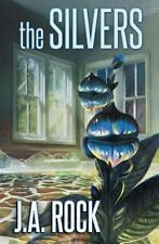 The Silvers by J. A. Rock (2016)