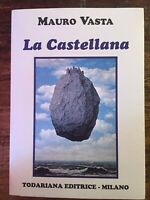 La Castellana. Poema epico comico - MAURO VASTA
