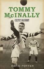 Tommy McInally: Celtic's Bad Bhoy? , PB , David Potter - NEW