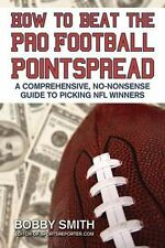 How to Beat the Pro Football Pointspread: A Comprehensive, No-Nonsense-ExLibrary