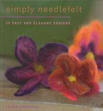 Simply Needlefelt: 20 Easy and Elegant Designs by Jayne Emerson (Paperback,...