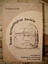TEXAS ARCHEOLOGICAL SOCIETY v47 1976 Archeology History Travis Blanco Harris Cty