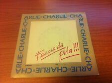 "7"" 45 GIRI CHARLIE FACCIA DA PIRLA ODEON  06 2029957 EX/EX ITALY PS 1988"