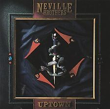 THE NEVILLE BROTHERS - UPTOWN (CD, 1987, EMI Music Distribution)- NEW AND SEALED