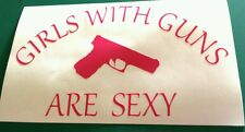 Vinyl Decal Sticker..Pink Girls With Guns Are Sexy..Funny..Car Truck Window