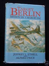 Target Berlin; 6th March 1944 - US 8th Air Force - J Ethell -WWII Bombing