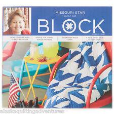 Quilt Magazine ~ BLOCK - SUMMER 2014 VOL 1 ISSUE 3 ~ by Missouri Star Quilt Co
