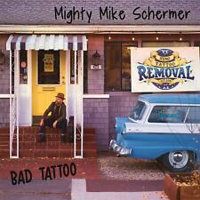 MIGHTY MIKE SCHERMER - BAD TATTOO   CD NEU