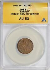 Canada 1981 One Cent Struck 10% Off Center ANACS AU-53