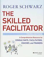 The Skilled Facilitator: A Comprehensive Resour, Schwarz+=