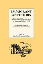 Immigrant Ancestors : A List of 2,500 Immigrants to America Before 1750 by...