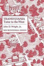 Transylvania : Tutor to the West by John D., Jr. Wright (2006, Paperback)