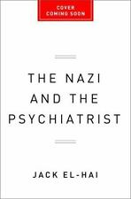 The Nazi and the Psychiatrist: Hermann Göring, Dr. Douglas M. Kelley, and a