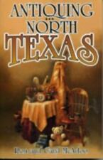 Antiquing in North Texas: A Guide to Antique Shops, Malls, and Flea-ExLibrary