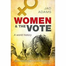 Women and the Vote: A World History, Good Condition Book, Adams, Jad, ISBN 97801