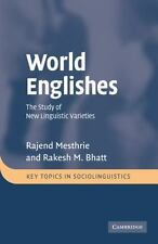 World Englishes: The Study of New Linguistic Varieties (Paperback or Softback)