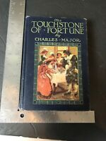 The Touchstone Of Fortune By Charles Major 1912 First Edition Hardcover