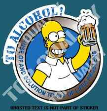 FUNNY TO ALCOHOL DECAL STICKER WITH HOMER HELPING BAR FRIDGE COOL MANCAVE SHED