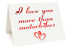 Anniversary Valentines Day Birthday Card - I Love You More Than Motorbikes
