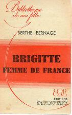 BRIGITTE FEMME DE FRANCE, par Berthe BERNAGE, Ed. GAUTIER-LANGUEREAU