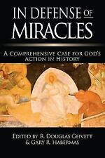 In Defense of Miracles: A Comprehensive Case for God's Action in History