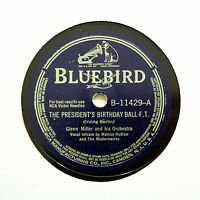 "GLENN MILLER ORCHESTRA ""The President's Birthday Ball"" BLUEBIRD B-11429 [78 RPM]"