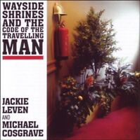 JACKIE & COSGRAVE,MICHAEL LEVEN - WAYSIDE SHRINES AND THE CODE OF THE   CD NEW!