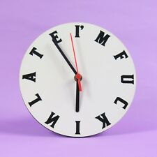 Mature, sweary clock. I'm fuckin late clock ~ I'm fucking late clock
