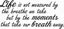 M1047 Life Is Not Measured By... Inspirational and Motivational Wall Decal 10x22
