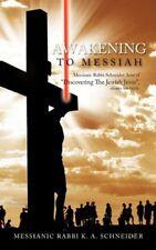 Awakening To Messiah: Messianic Rabbi Schneider, h