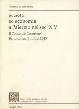 SOCIETÀ ED ECONOMIA A PALERMO NEL SEC. XIV Bartolomeo Nini  ILA PALMA 1993