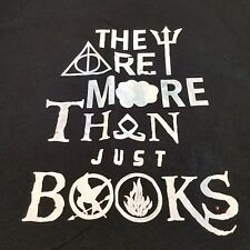 They Are More Than Just Books- Hunger Games, Divergent, Harry Potter Adult M Tee