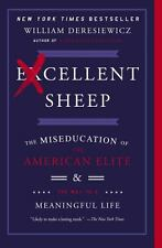 Excellent Sheep: The Miseducation of the American Elite and the Way to a Meaning