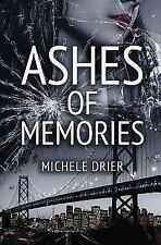Ashes of Memories, Paperback by Drier, Michele; Phillips, Karen, Like New Use...