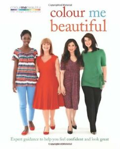 Colour Me Beautiful: Expert guidance to help you feel confiden ,.9780600628170