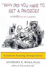 Why Did You Have to Get a Divorce? And When Can I Get a Hamster?: A Guide to