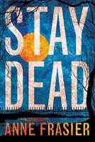 Stay Dead, Paperback by Frasier, Anne, ISBN 1477820132, ISBN-13 9781477820131